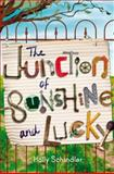 The Junction of Sunshine and Lucky, Holly Schindler, 0803737254
