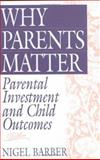 Why Parents Matter, Nigel Barber and K. Donnelly, 0897897250