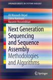 Next Generation Sequencing and Sequence Assembly : Methodologies and Algorithms, Masoudi-Nejad, Ali and Narimani, Zahra, 1461477255