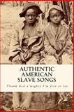 Authentic American Slave Songs, Mountain Waters Pty Ltd Staff, 1478307250
