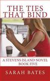 The Ties That Bind, Sarah Bates, 1480287253