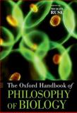 The Oxford Handbook of Philosophy of Biology, Ruse, Michael, 0199737266