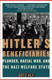 Hitler's Beneficiaries, Götz Aly, 0805087265