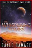 The Whispering Tombs (Quality Times #1), Gayle Ramage, 147751726X