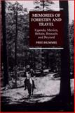Memories of Forestry and Travel : Uganda, Mexico, Britain, Brussels, and Beyond, Hummel, Fred, 186064726X