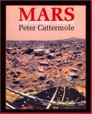 Mars : The Mystery Unfolds, Cattermole, Peter John, 0195217268