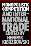 Monopolistic Competition and International Trade, , 0198287267