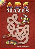 A-B-C Mazes, Viki Woodworth, 048644726X
