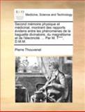 Second Mémoire Physique et Médicinal, Montrant des Rapports Évidens Entre les Phénomenes de la Baguette Divinatoire, du Magnétisme et de L'Électricité, Pierre Thouvenel, 1140737260