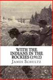 With the Indians in the Rockies (1912), James Schultz, 1456407260