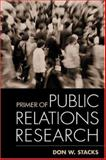 Primer of Public Relations Research, Stacks, Don W., 1572307269