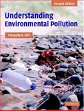 Understanding Environmental Pollution : A Primer, Hill, Marquita K., 0521527260