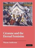 Cezanne and the Eternal Feminine, Andersen, Wayne V., 052183726X