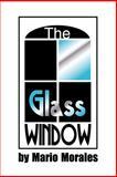 The Glass Window, Mario Morales, 0595197264