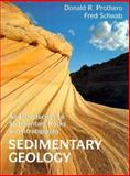 Sedimentary Geology : An Introduction to Sedimentary Rocks and Stratigraphy, Prothero, Donald R. and Schwab, Fred, 0716727269