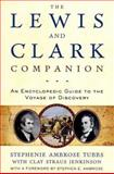 The Lewis and Clark Companion, Stephenie Ambrose Tubbs and Clay Straus Jenkinson, 0805067264