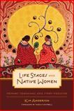Life Stages and Native Women, Kim Anderson, 0887557260