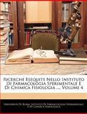 Ricerche Esequite Nello Instituto Di Farmacologia Sperimentale E Di Chimica Fisiologia, , 1146147260