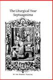 The Liturgical Year, Dom Prosper Gueranger and Brother Hermenegild TOSF, 1494257262