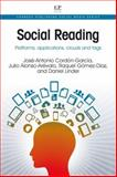 Social Reading : Platforms, Applications, Clouds and Tags, Cordón-García, José-Antonio and Alonso-Arévalo, Julio, 1843347261