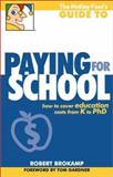 The Motley Fool's Guide to Paying for School, Robert Brokamp, 1892547260