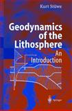 Geodynamics of the Lithosphere : Quantitative Description of Geological Problems, Stuwe, Kurt, 3540417265