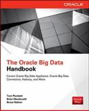 The Oracle Big Data Handbook, Plunkett, Tom and Macdonald, Brian, 0071827269