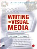 Writing for Visual Media, Friedmann, Anthony, 024080726X