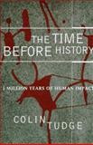 The Time Before History, Colin Tudge, 0684807262