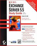 MCSE : Exchange Server 5.5, Easlick, Richard L. and Chellis, James, 0782127266