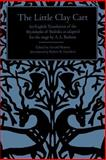 The Little Clay Cart : An English Translation of the Mrcchakatika of Sudraka As Adapted for the Stage by A. L. Basham, , 0791417263