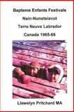 Bapteme Enfants Festivals Nain-Nunatsiavut Terre Neuve Labrador Canada 1965-66, Llewelyn Pritchard, 1479187267