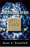 The Human Brain, Susan A. Greenfield, 0465007260