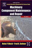 Machinery Component Maintenance and Repair, Bloch, Heinz P. and Geitner, Fred K., 0750677260