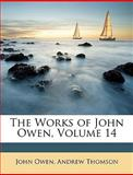 The Works of John Owen, John Owen and Andrew Thomson, 1149027266