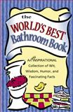 The World's Best Bathroom Book, Honor Books Publishing Staff, 1562927264