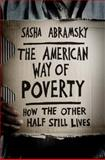 The American Way of Poverty, Sasha Abramsky, 1568587260