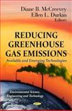 Reducing Greenhouse Gas Emissions : Available and Emerging Technologies, Durkin, Ellen L., 161470726X