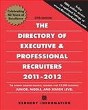 Directory of Executive and Professional Recruiters 2011-2012, Kennedy Information BNA Subsidiaries, 1934717266