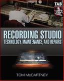 Recording Studio : Technology, Maintenance, and Repairs, McCartney, Tom, 0071427260