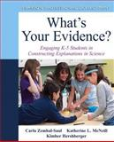 What's Your Evidence? : Engaging K-5 Children in Constructing Explanations in Science, Zembal-Saul, Carla L. and McNeill, Katherine L., 0132117266