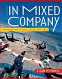 In Mixed Company : Communicating in Small Groups and Teams, Rothwell, J. Dan, 0495007269