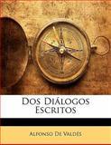 Dos Diálogos Escritos, Alfonso De Valdés, 1142537269