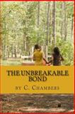 The Unbreakable Bond, Carol Biers Chambers, 1484187261