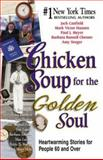 Chicken Soup for the Golden Soul, Jack L. Canfield and Mark Victor Hansen, 1558747265