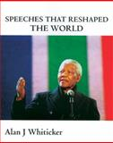 Speeches That Reshaped the World, Alan J. Whiticker, 1741107261