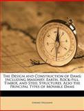 The Design and Construction of Dams, Edward Wegmann, 1149867264