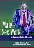 Male Sex Work : A Business Doing Pleasure, Morrison and Whitehead, 1560237260