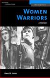 Women Warriors, David E. Jones, 1574887262