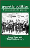 Genetic Politics, Kerr, Anne, 1873797265